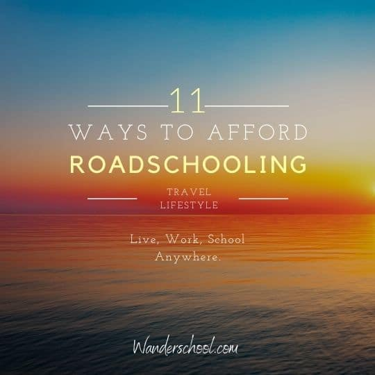 ways to afford travel lifestyle roadschooling