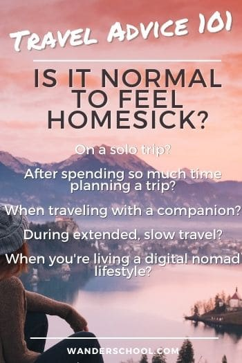 should you end a trip early because of homesickness