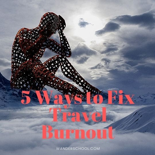 five ways to fix travel burnout fast