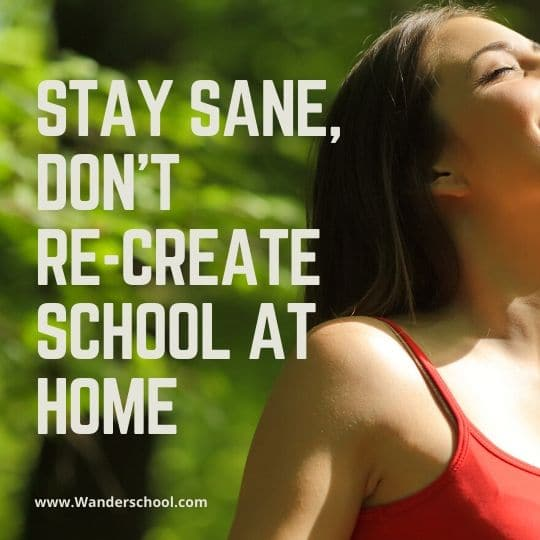 stay sane and happy, don't re-create school at home advice from a homeschooling mom