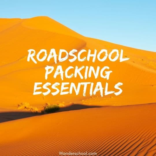 roadschool packing essentials roadschooling