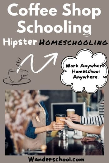 coffee shop schooling is hipster homeschooling