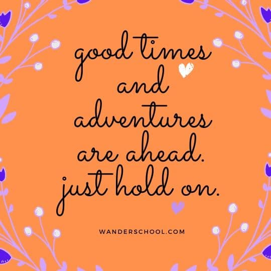good adventures ahead