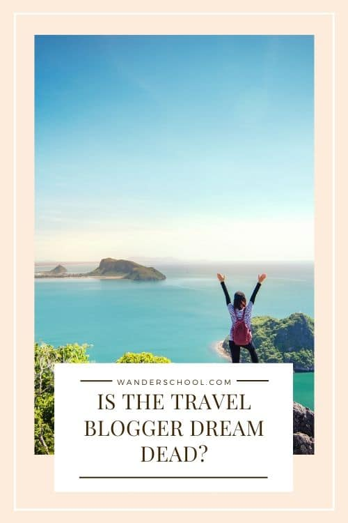 is travel blogging a dead dream