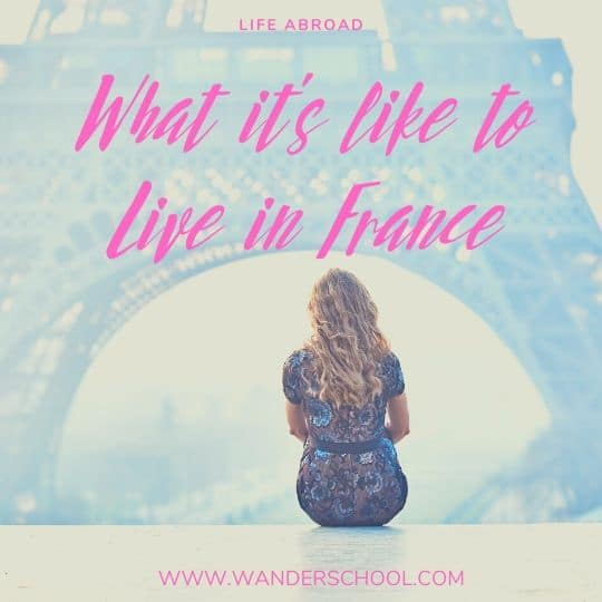 what it's like to live in france