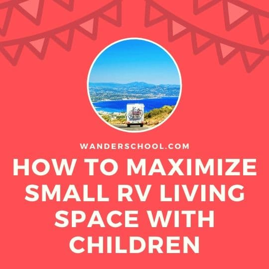 how to maximize small rv living space with children, family