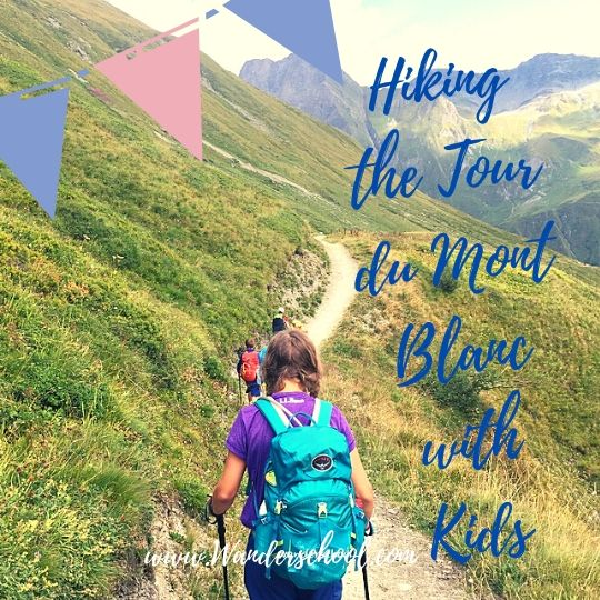 hiking the tour du mont blanc with children adventure TMB france italy