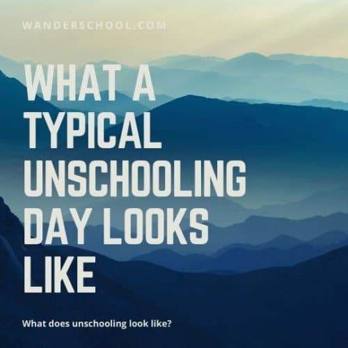 what a typical unschooling day looks like for unschoolers