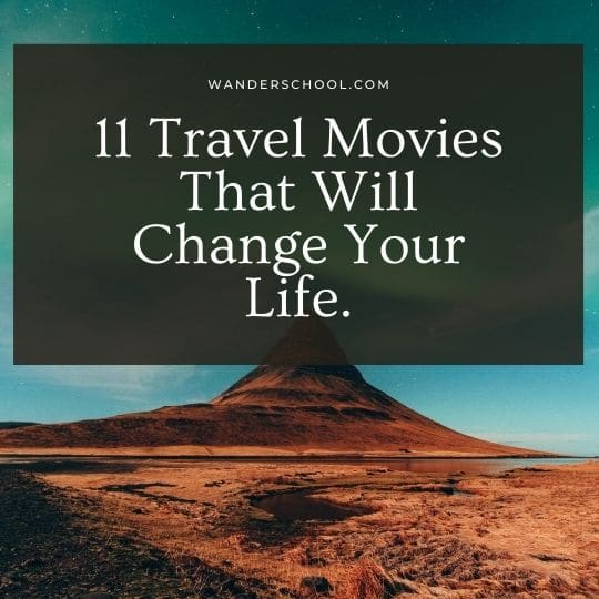 _travel movies that will change your life women