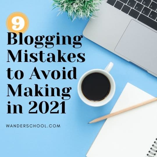 9 blogging mistakes to avoid making on your blog in 2021