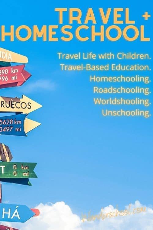 travel homeschool worldschooling roadschooling