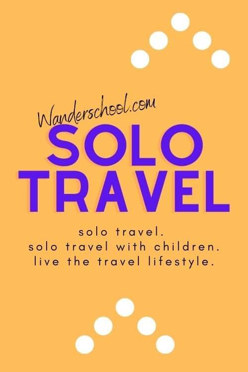 solo travel children kids travel lifestyle full time travel