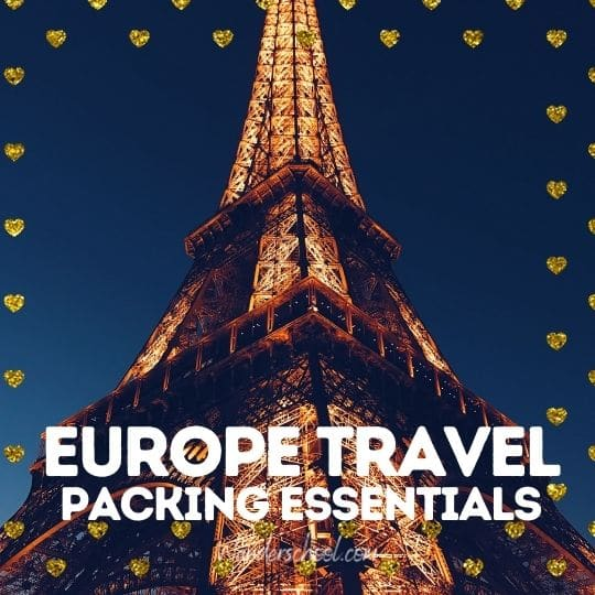 what to pack for a trip to europe packing essentials