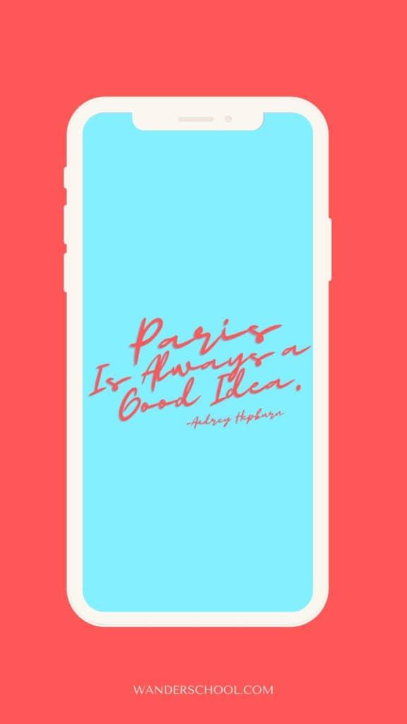 paris is always a good idea audrey hepburn wanderlust travel inspiration