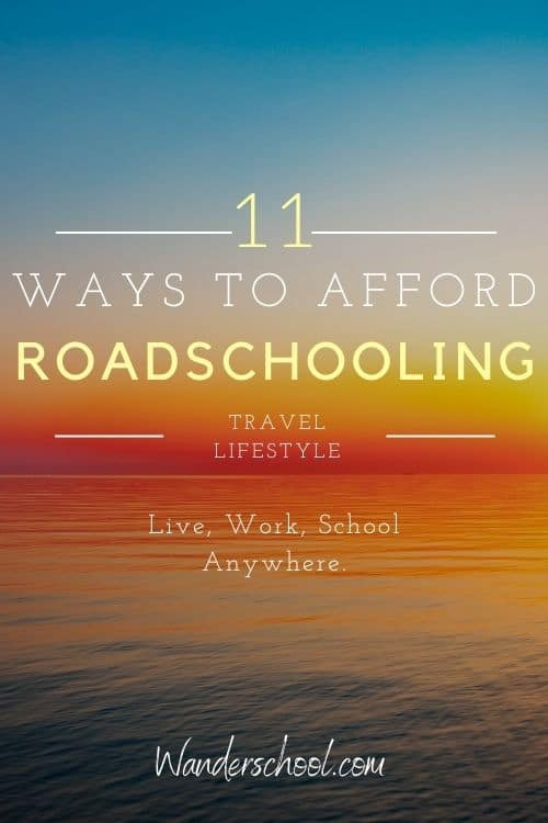 afford roadschool travel life digital nomad