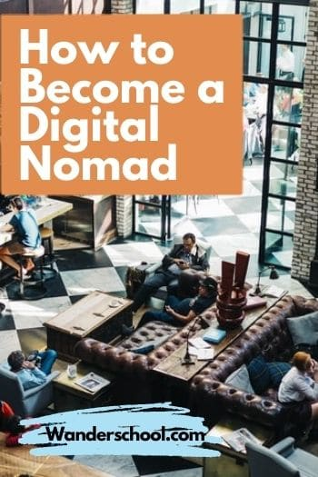 how to be a digital nomad and work and live anywhere