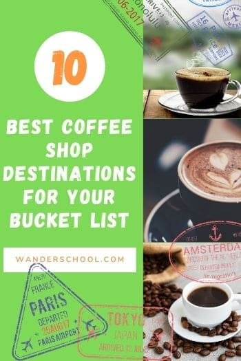 best coffee shop destinations for your bucket list.