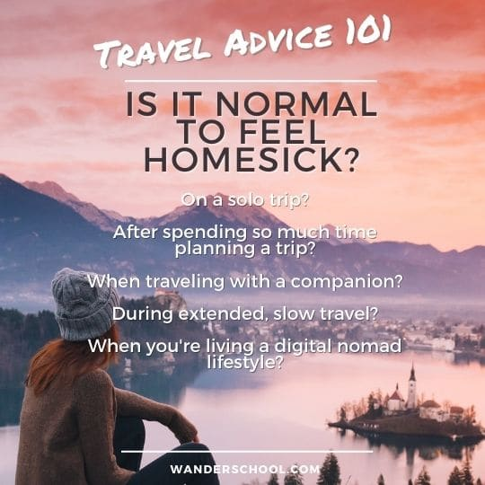 it it normal to feel homesick when you travel? should you end a trip early?