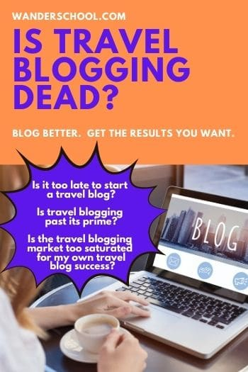 is travel blogging dead