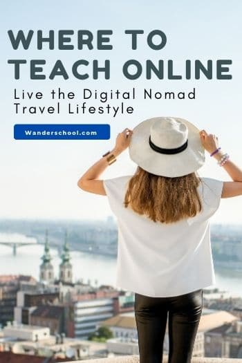 where to teach online and live the travel lifestyle as a digital nomad