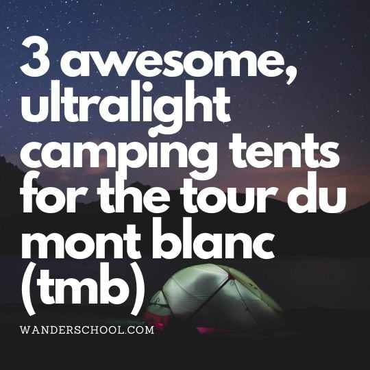 best ultralight camping tents for tour du mont blanc tmb