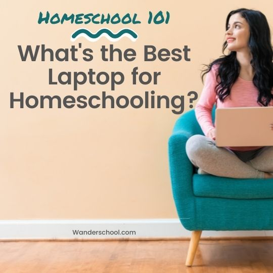 what's the best laptop for homeschooling