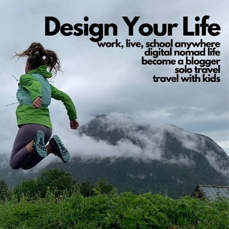 design your life travel lifestyle digital nomad solo parents family homeschool