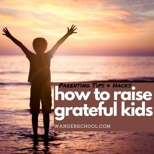 how to raise grateful kids gratitude