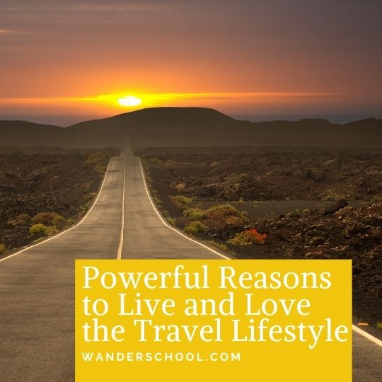 reasons to love the travel lifestyle