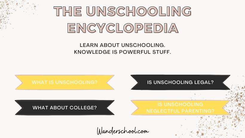 unschooling encyclopedia