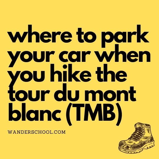 where to park your car when you hike the tour du mont blanc